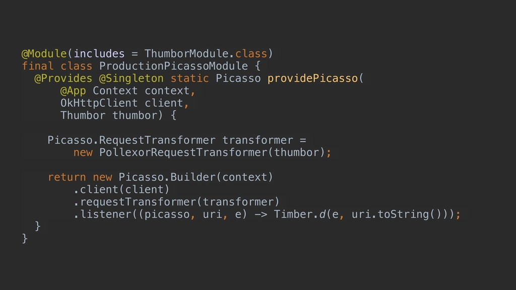 @Module(includes = ThumborModule.class) final c...