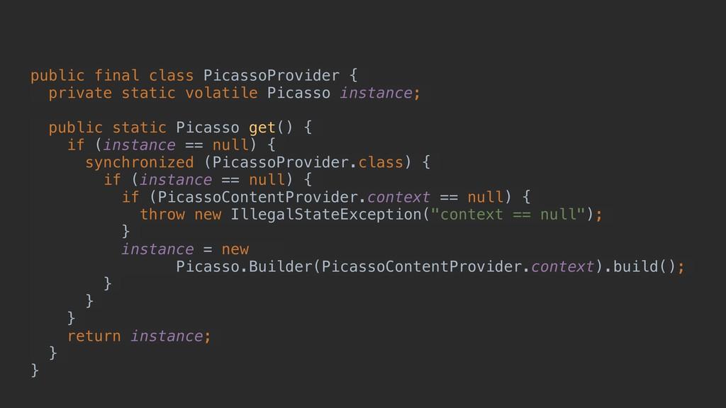 public final class PicassoProvider { private st...