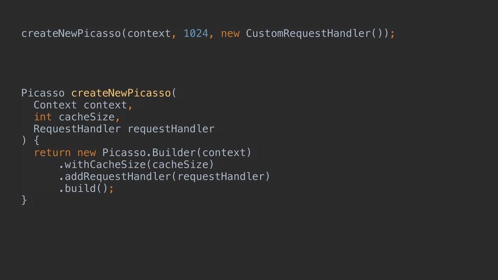 createNewPicasso(context, 1024, new CustomReque...