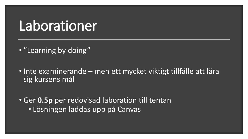 """Laborationer • """"Learning by doing"""" • Inte exami..."""