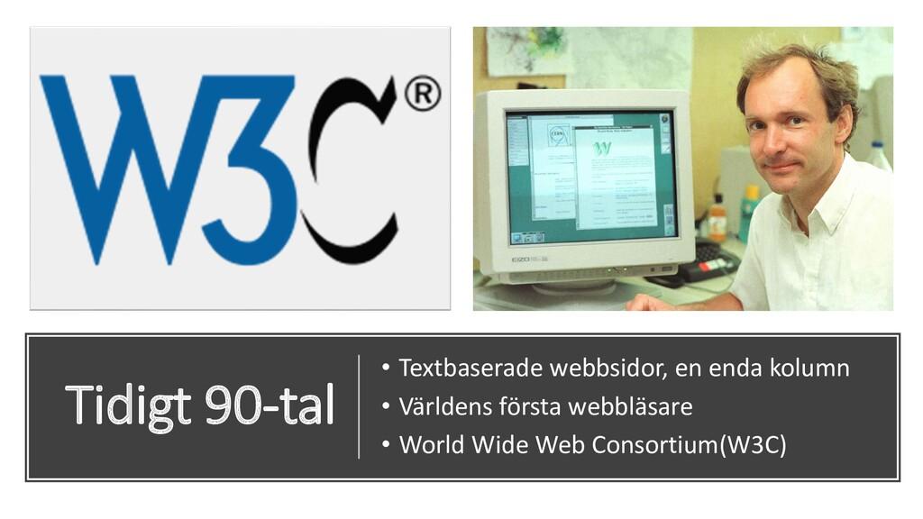 Tidigt 90-tal • Textbaserade webbsidor, en enda...