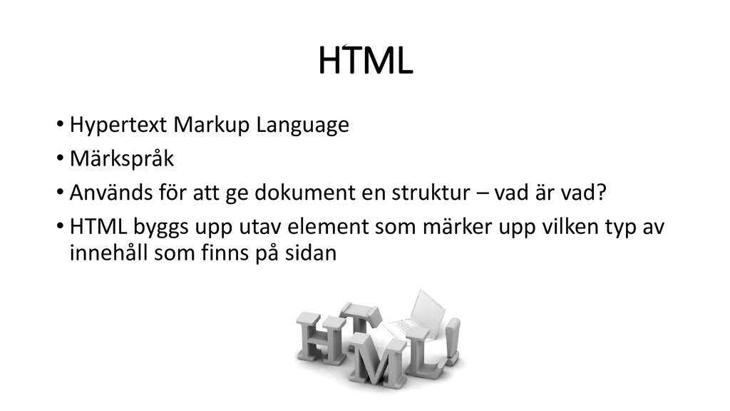 HTML • Hypertext Markup Language • Märkspråk • ...