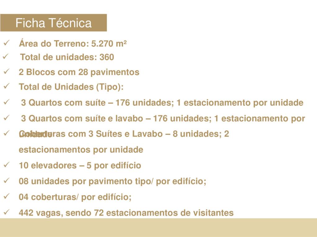  Área do Terreno: 5.270 m²  2 Blocos com 28 p...