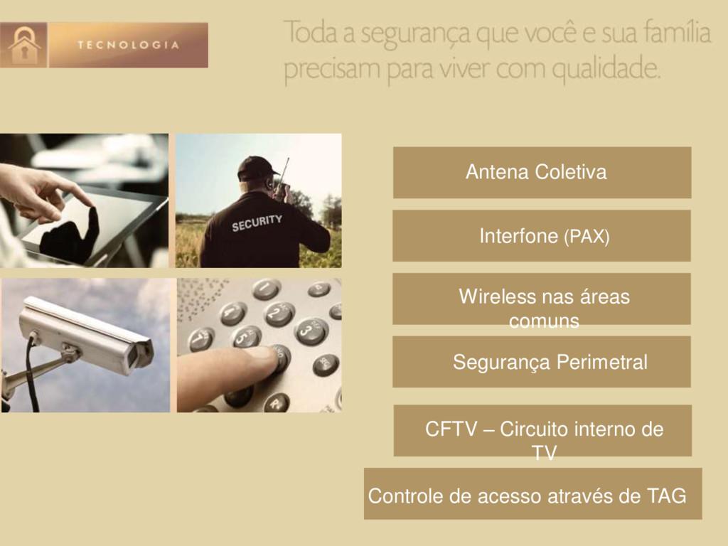 Antena Coletiva Interfone (PAX) Wireless nas ár...