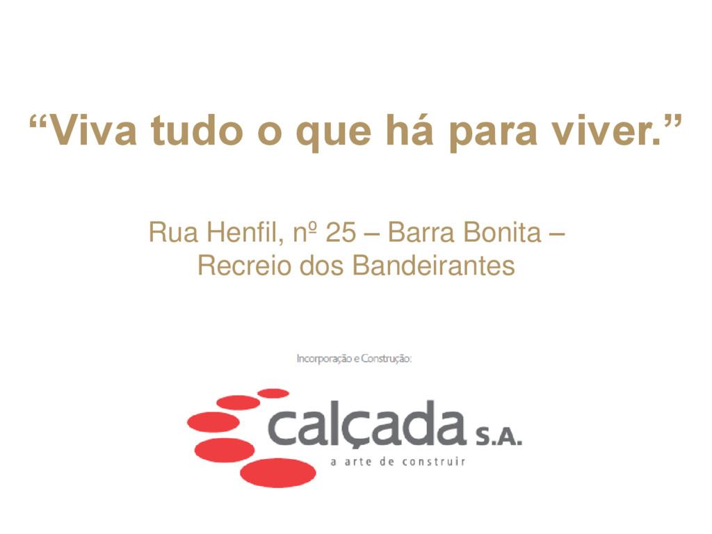 Rua Henfil, nº 25 – Barra Bonita – Recreio dos ...