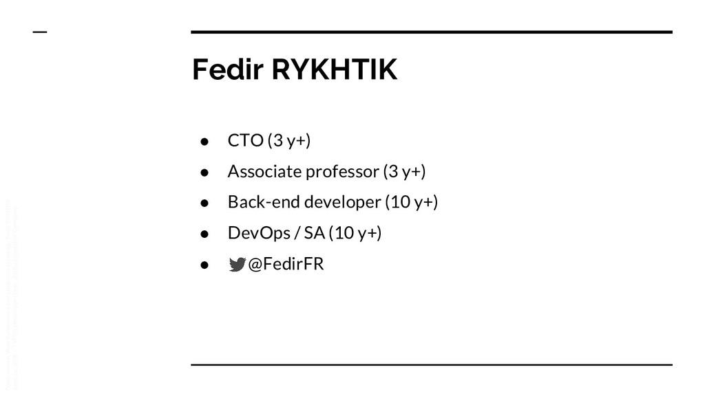 Fedir RYKHTIK ● CTO (3 y+) ● Associate professo...