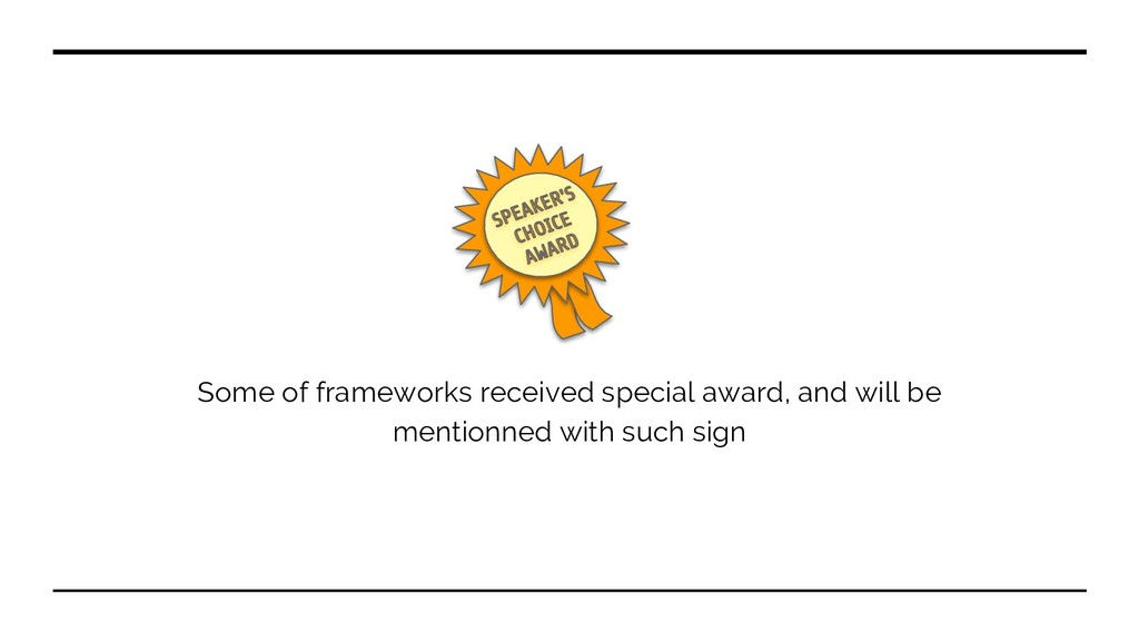 Some of frameworks received special award, and ...