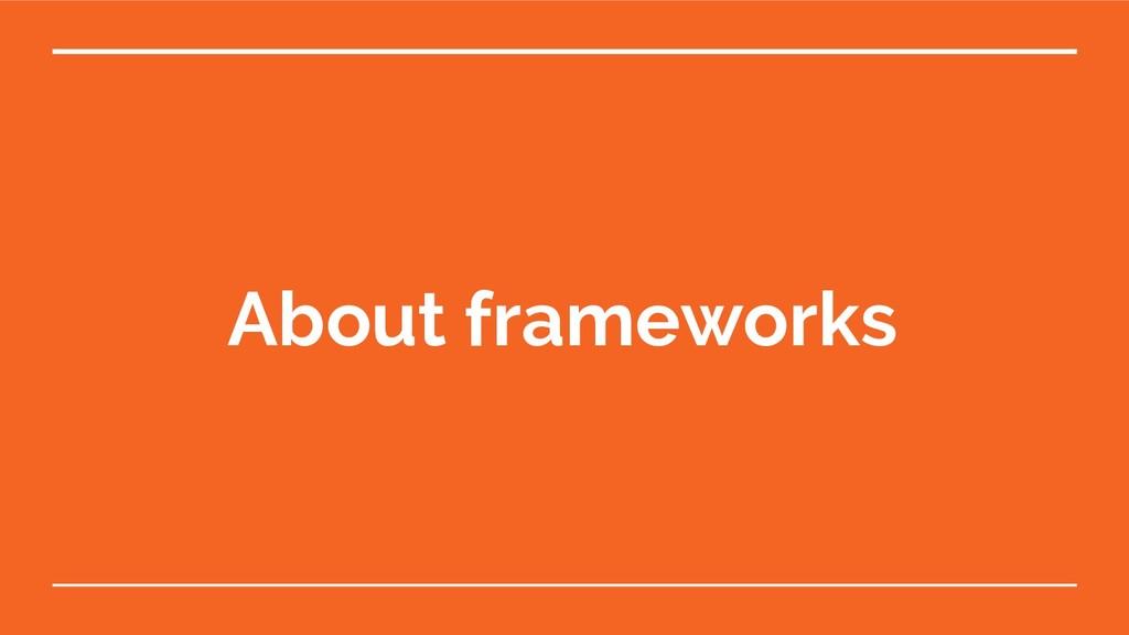 About frameworks