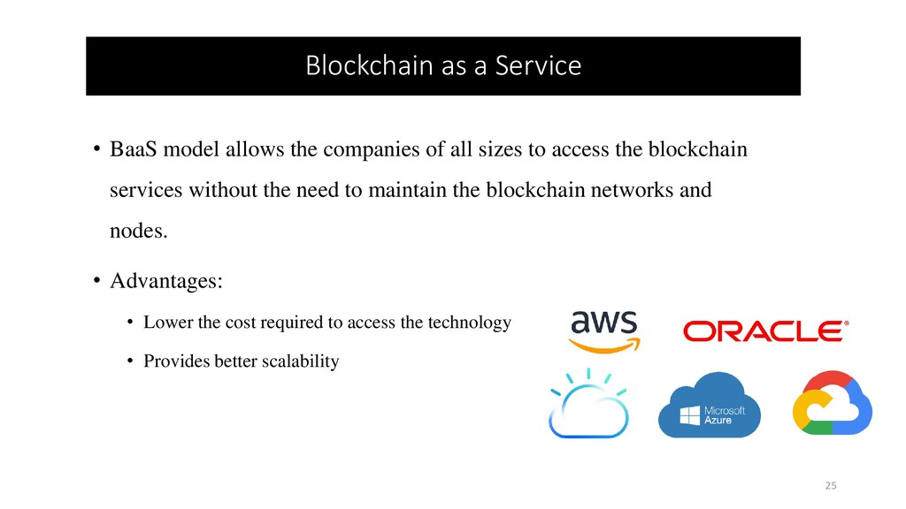 Blockchain as a Service 25 • BaaS model allows ...