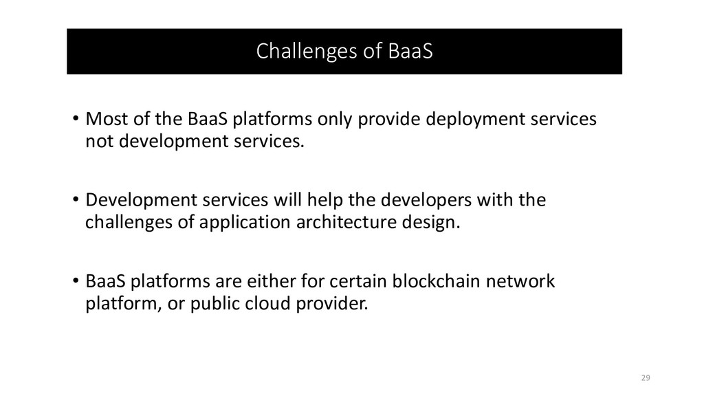 • Most of the BaaS platforms only provide deplo...
