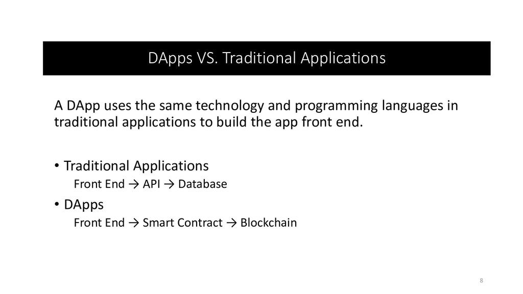 DApps VS. Traditional Applications A DApp uses ...