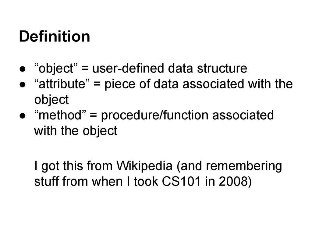 "Definition ● ""object"" = user-defined data struc..."
