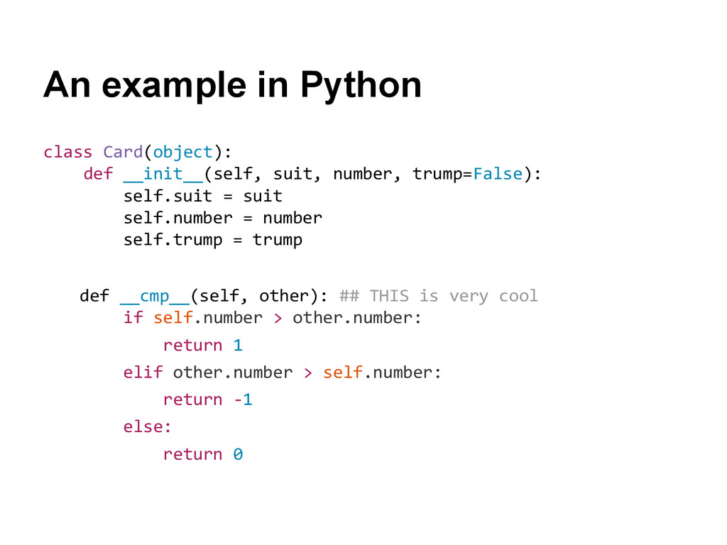 An example in Python class Card(object): def __...