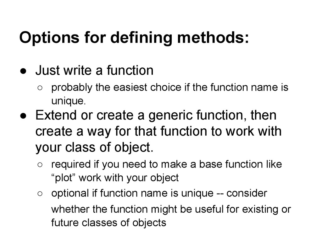 Options for defining methods: ● Just write a fu...
