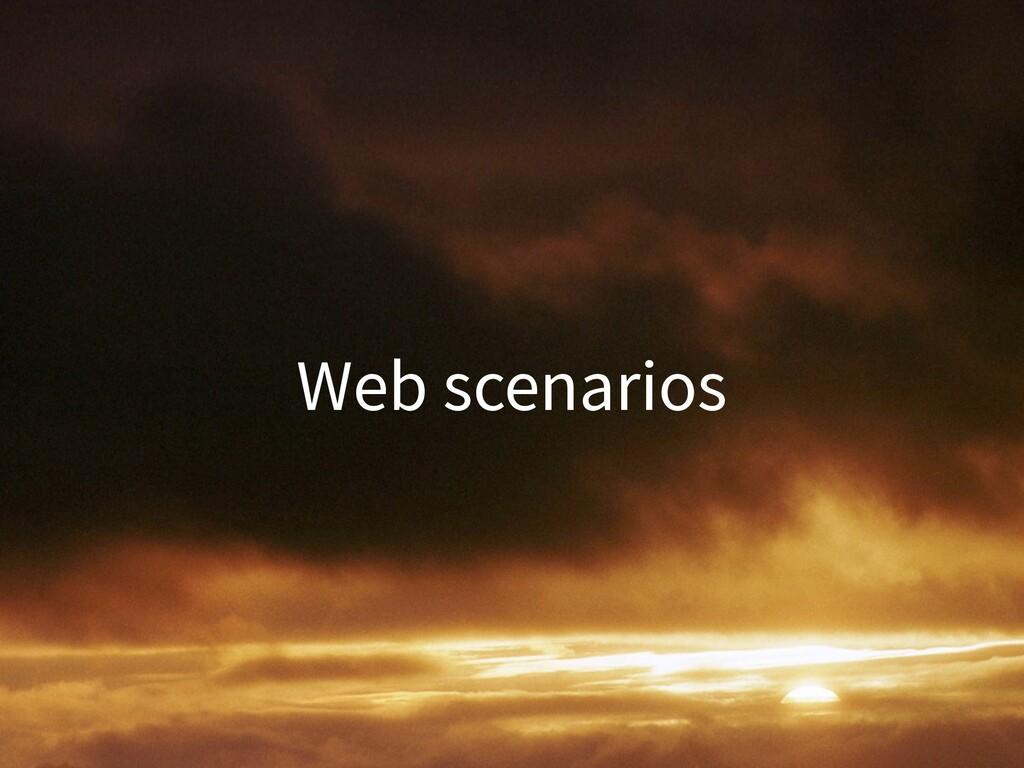 Web scenarios