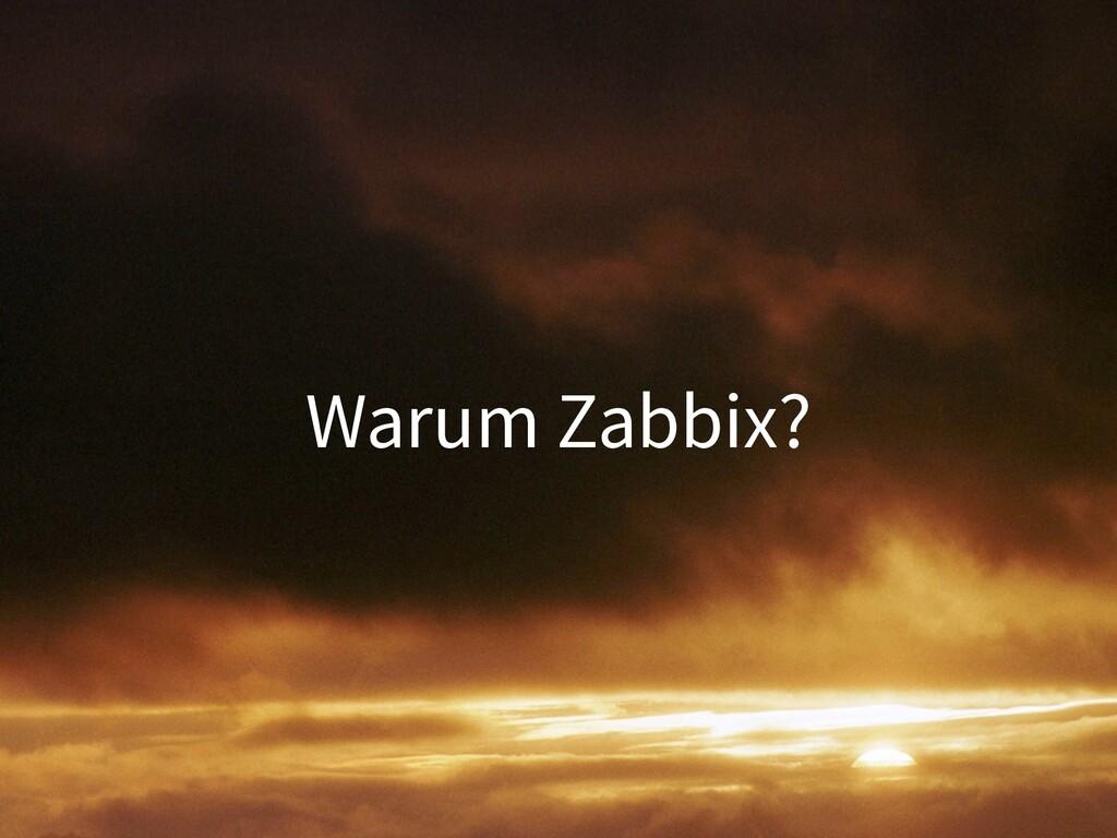 Warum Zabbix?