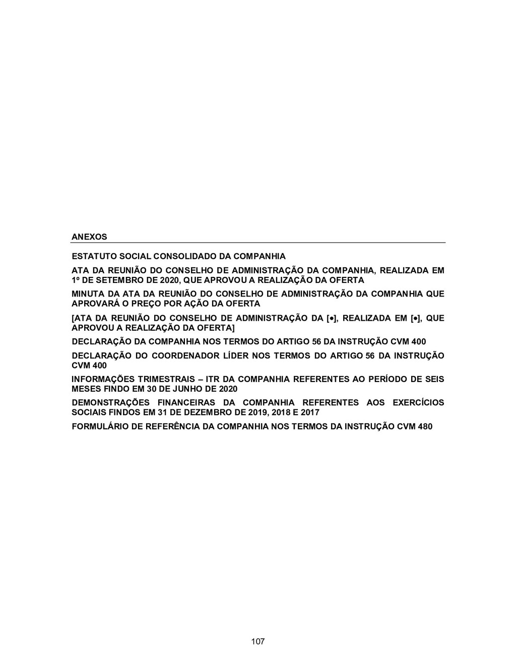 ANEXOS ESTATUTO SOCIAL CONSOLIDADO DA COMPANHIA...