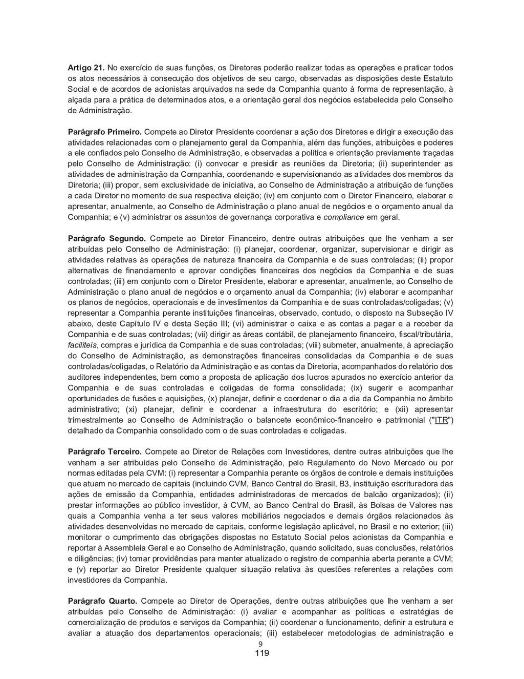 9 Artigo 21. No exercício de suas funções, os D...