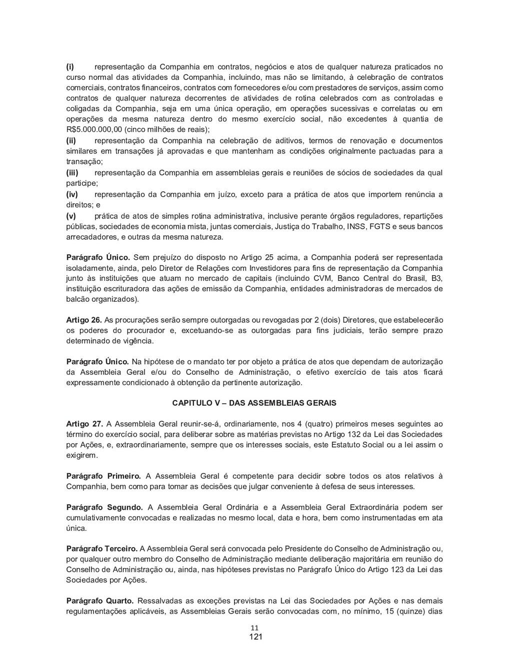 11 (i) representação da Companhia em contratos,...