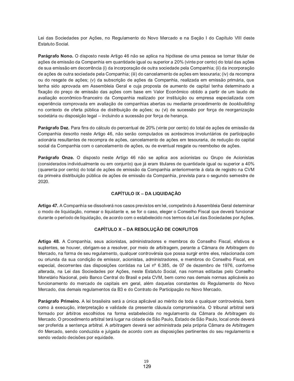 19 Lei das Sociedades por Ações, no Regulamento...
