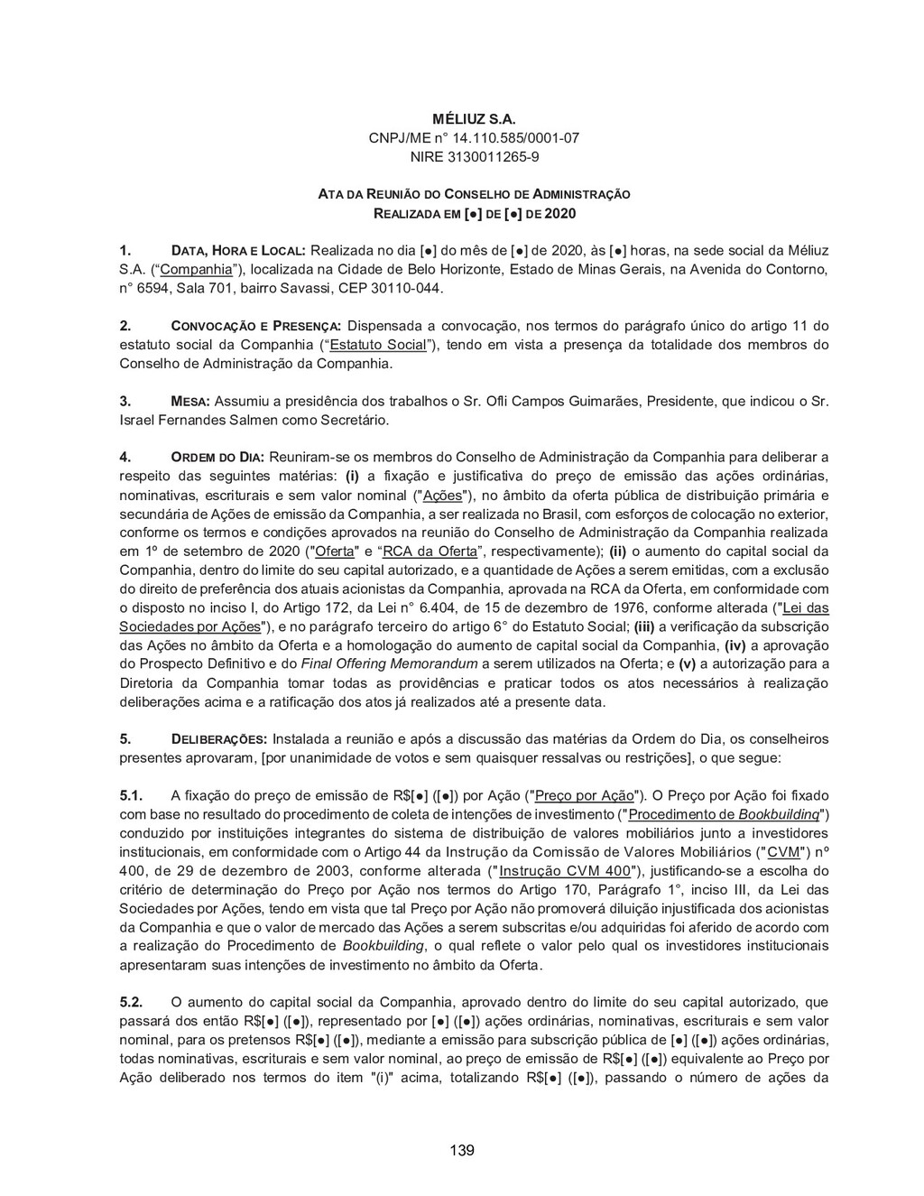 MÉLIUZ S.A. CNPJ/ME n° 14.110.585/0001-07 NIRE ...