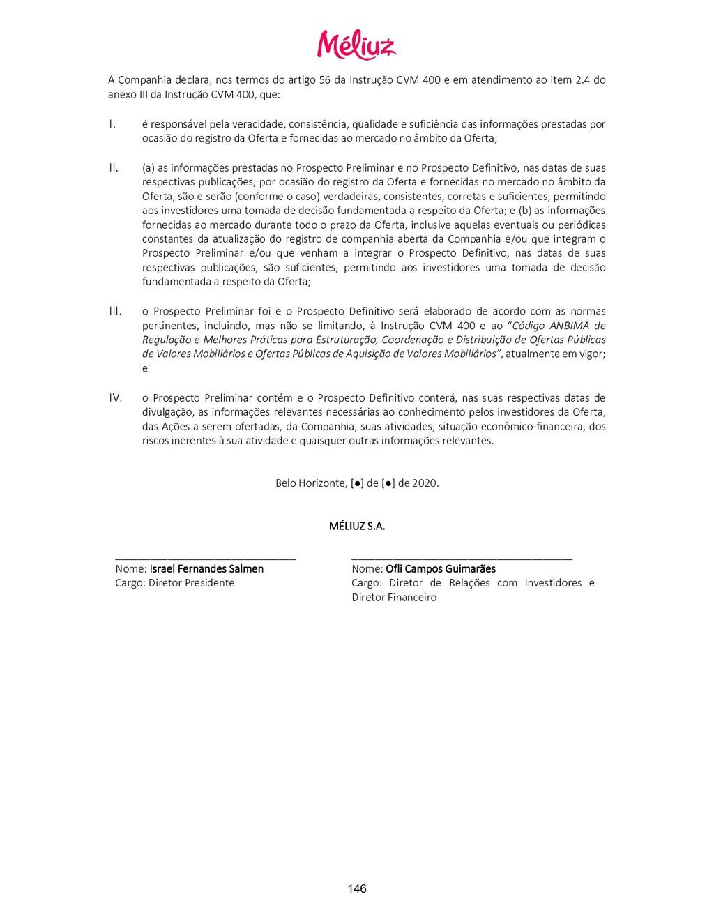 A Companhia declara, nos termos do artigo 56 da...