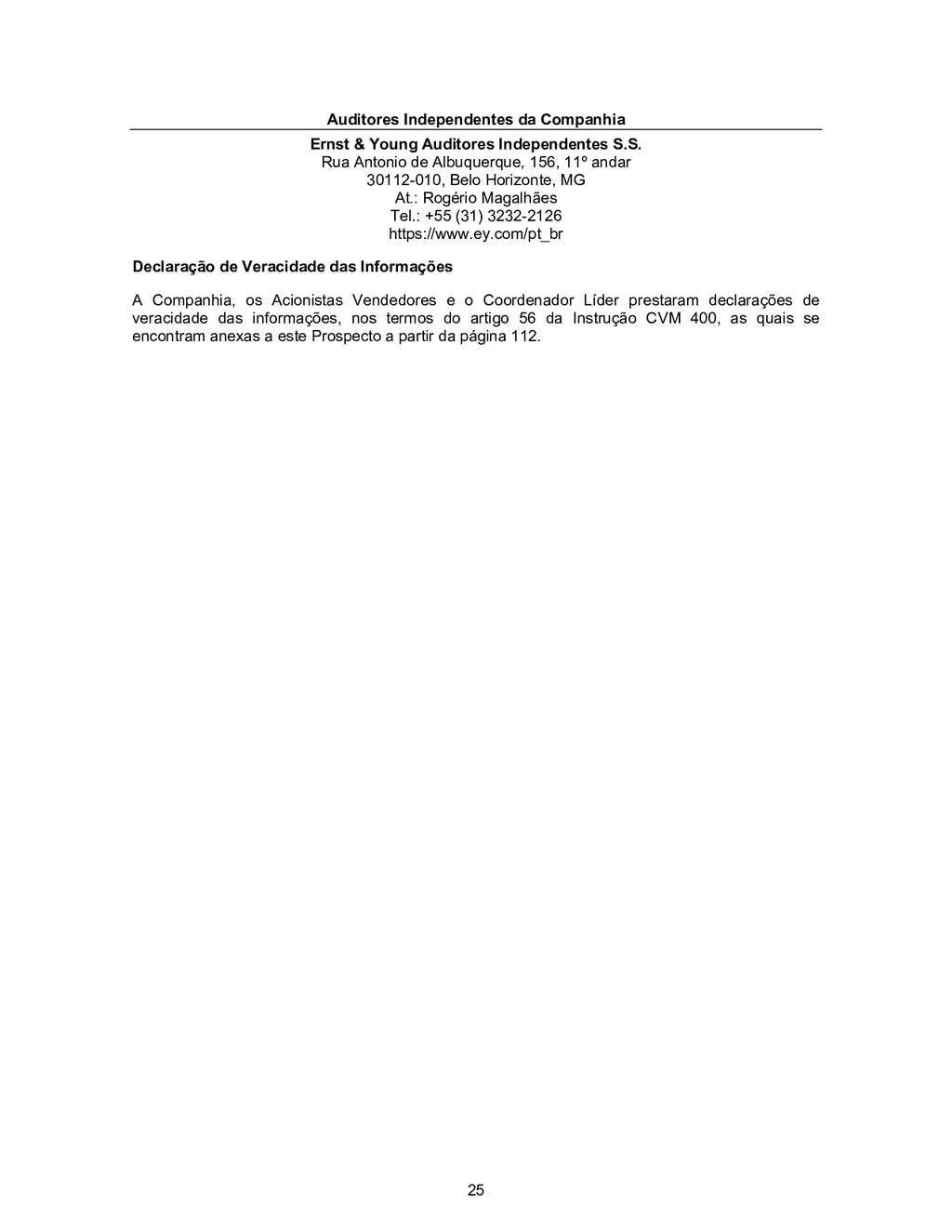25 Auditores Independentes da Companhia Ernst &...