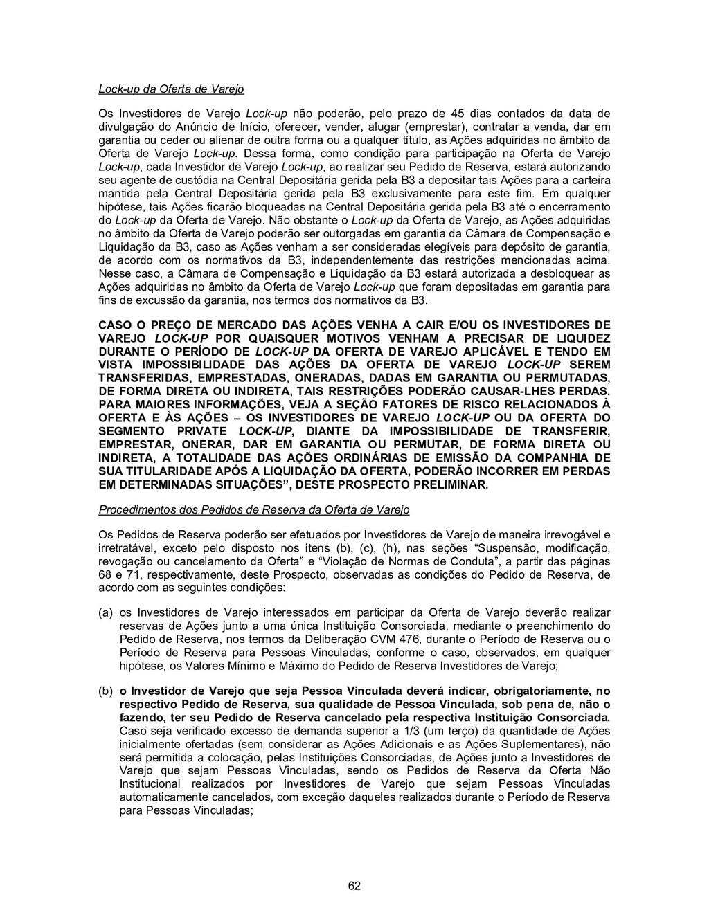 62 Lock-up da Oferta de Varejo Os Investidores ...