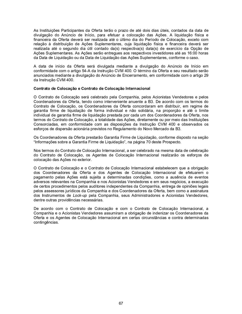67 As Instituições Participantes da Oferta terã...