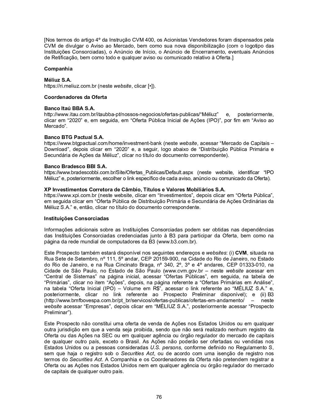 76 [Nos termos do artigo 4º da Instrução CVM 40...