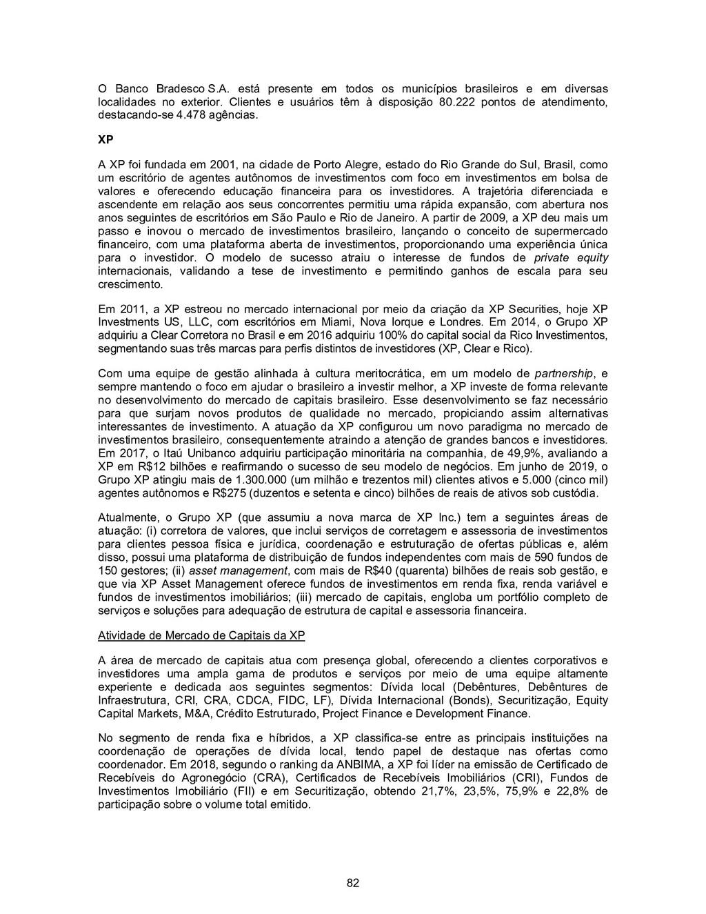 82 O Banco Bradesco S.A. está presente em todos...