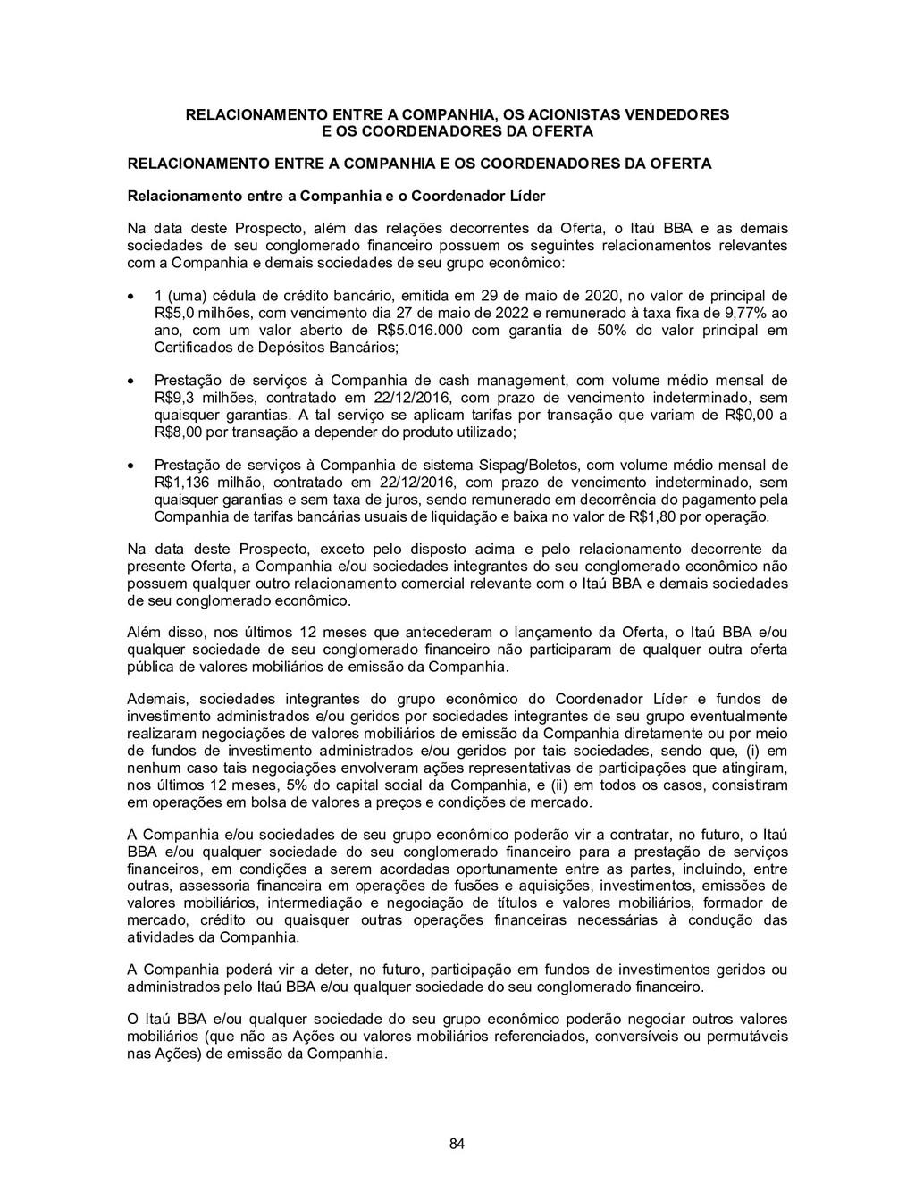 84 RELACIONAMENTO ENTRE A COMPANHIA, OS ACIONIS...