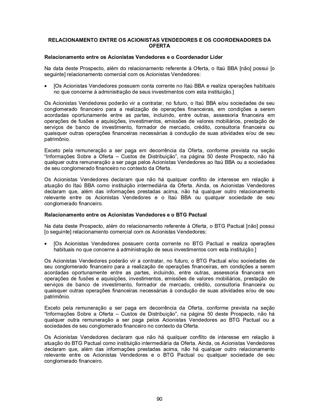 90 RELACIONAMENTO ENTRE OS ACIONISTAS VENDEDORE...