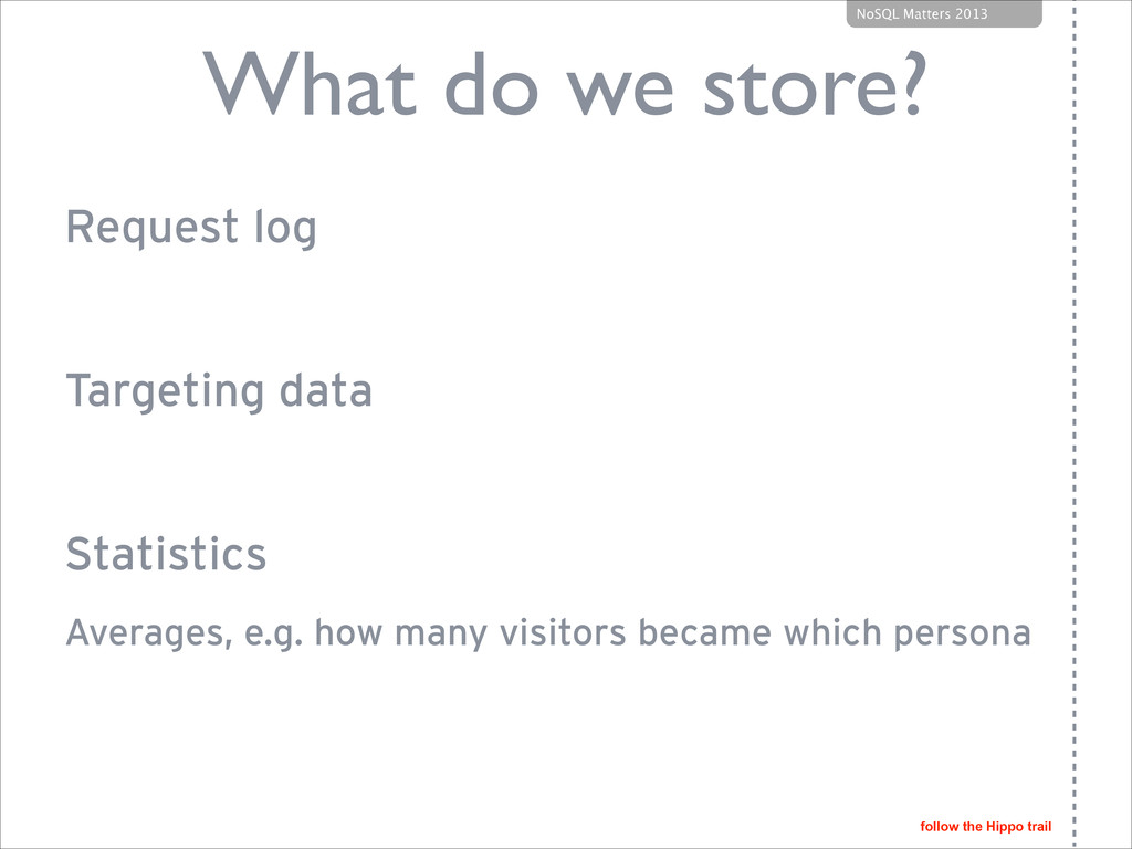 follow the Hippo trail NoSQL Matters 2013 What ...