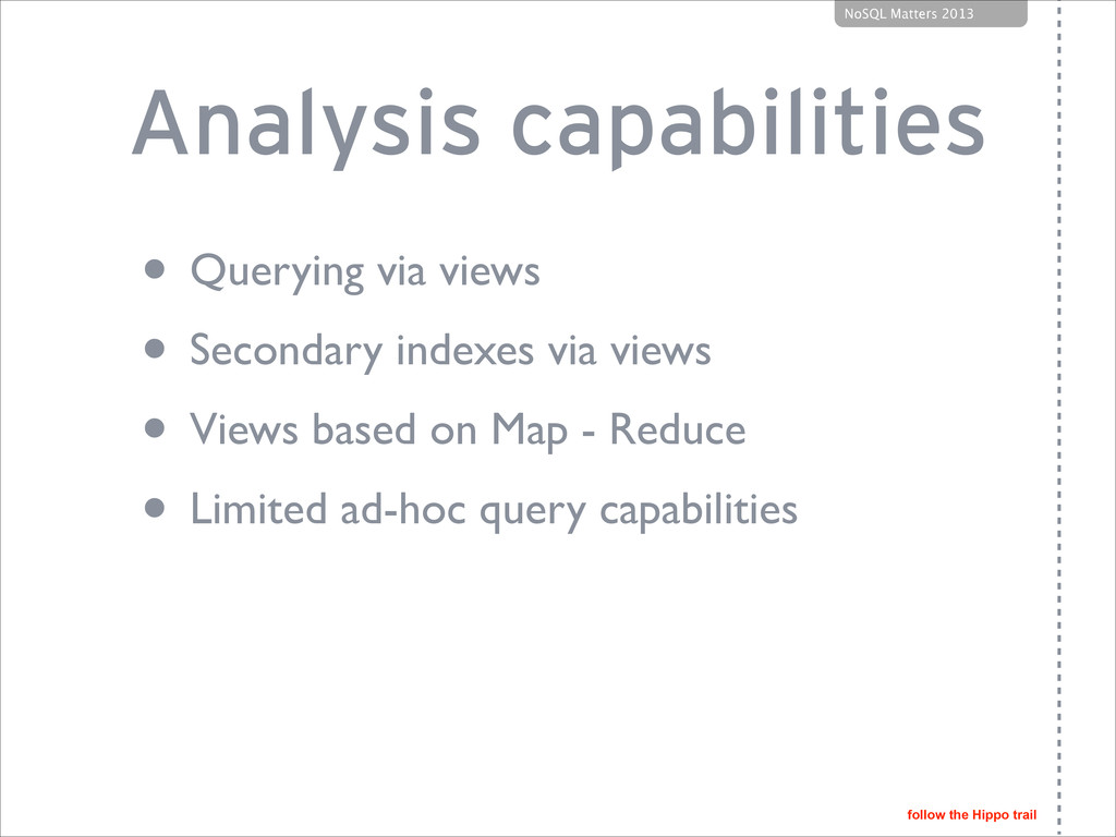 follow the Hippo trail NoSQL Matters 2013 Analy...