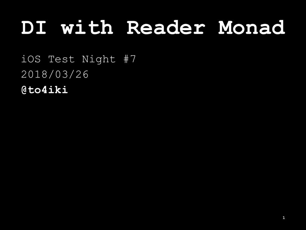 DI with Reader Monad iOS Test Night #7 2018/03/...