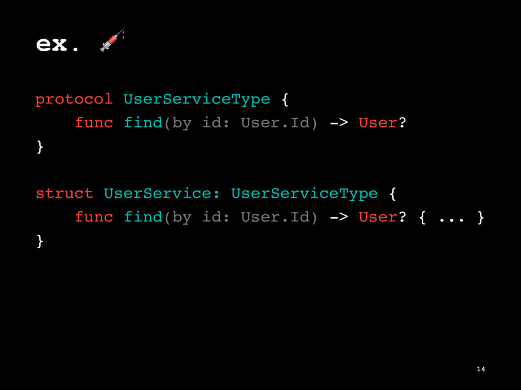 ex. ! protocol UserServiceType { func find(by i...