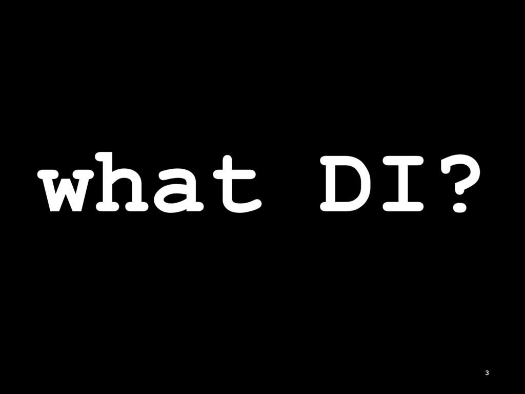 what DI? 3