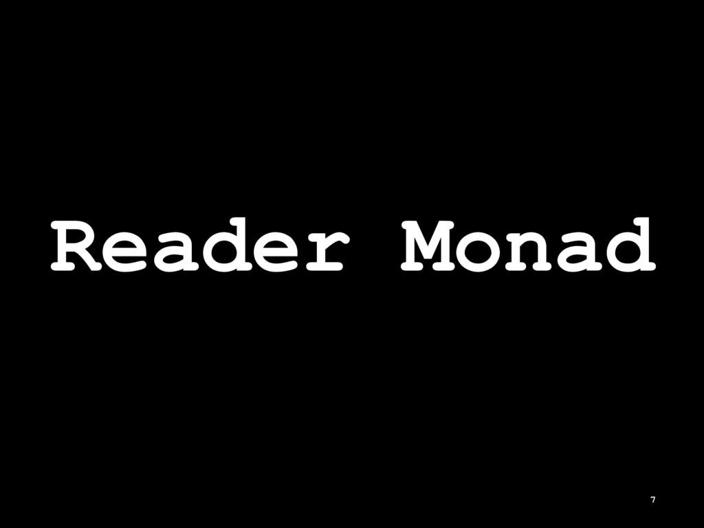 Reader Monad 7