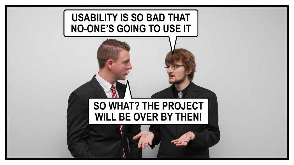 USABILITY IS SO BAD THAT NO-ONE'S GOING TO USE ...