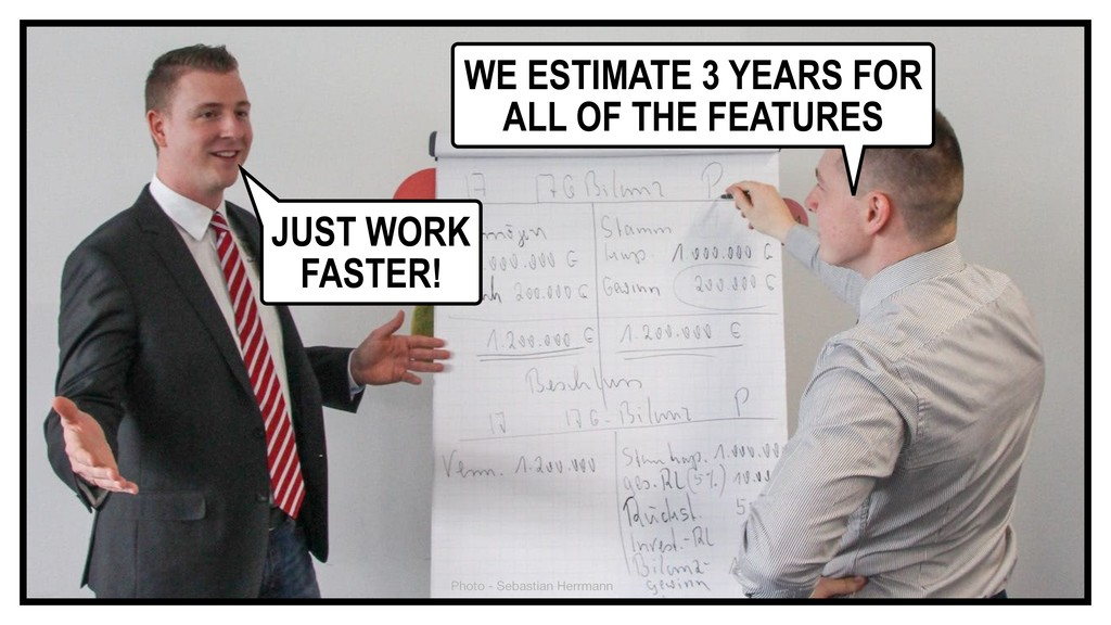 JUST WORK FASTER! WE ESTIMATE 3 YEARS FOR ALL O...