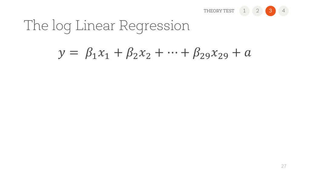 The log Linear Regression 27  = ^ ^ + a a + ⋯ +...