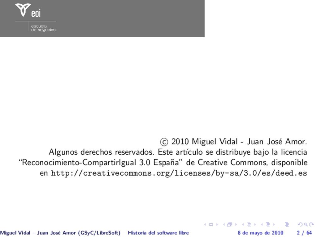 c 2010 Miguel Vidal - Juan Jos´ e Amor. Algunos...