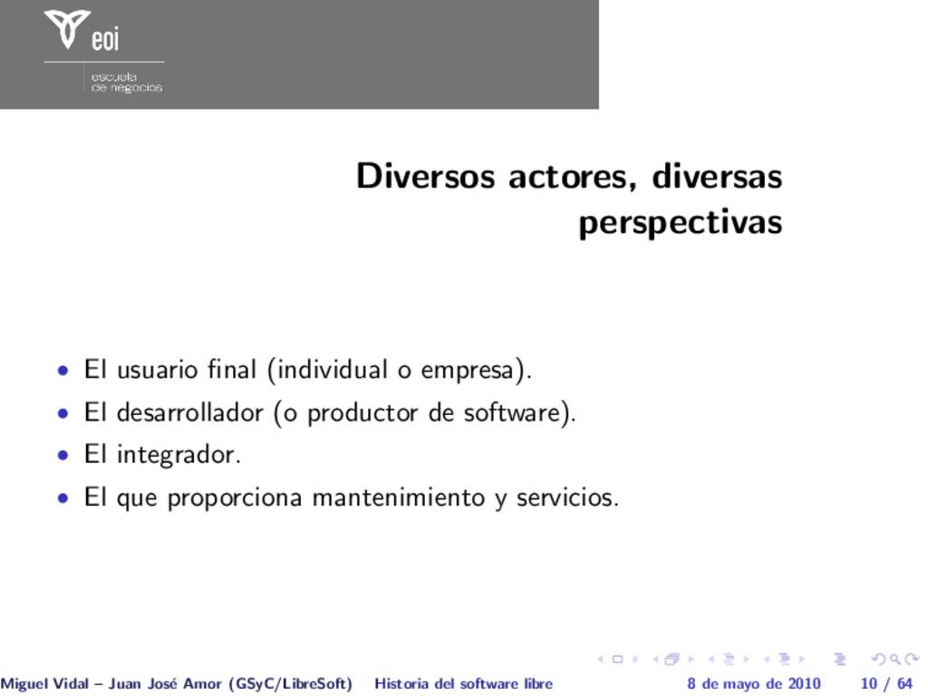 Diversos actores, diversas perspectivas • El us...