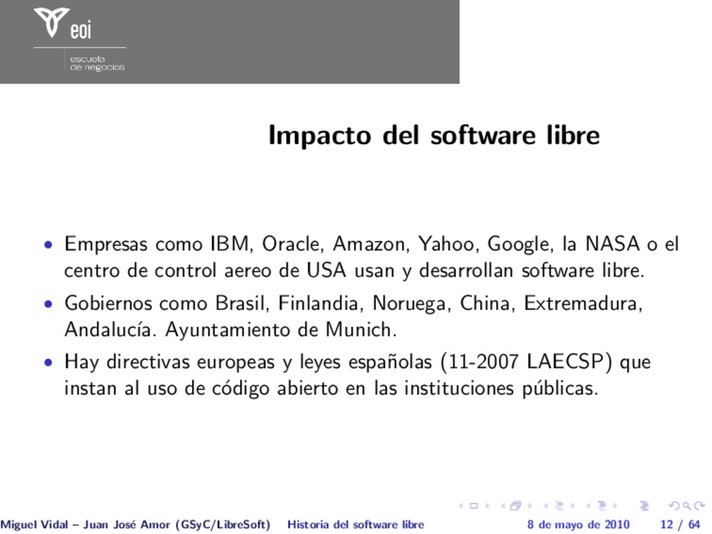 Impacto del software libre • Empresas como IBM,...