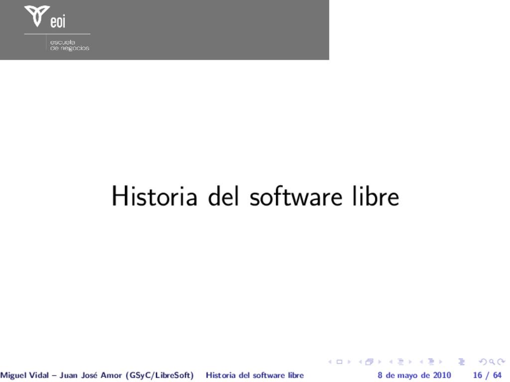 Historia del software libre Miguel Vidal – Juan...