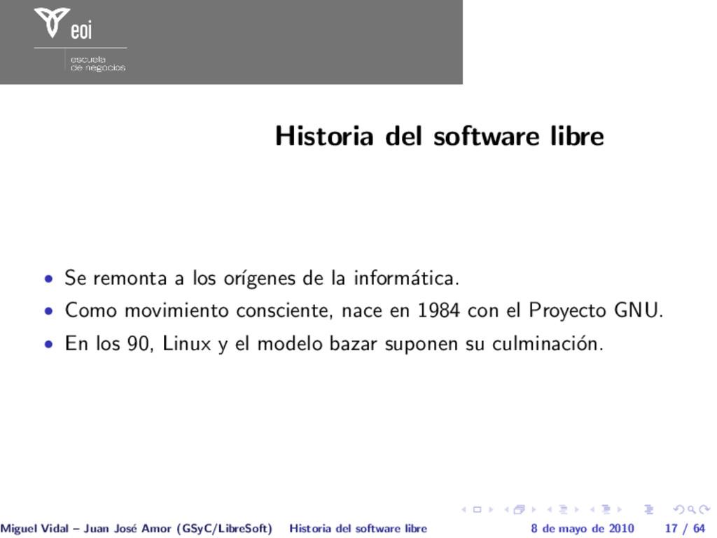 Historia del software libre • Se remonta a los ...