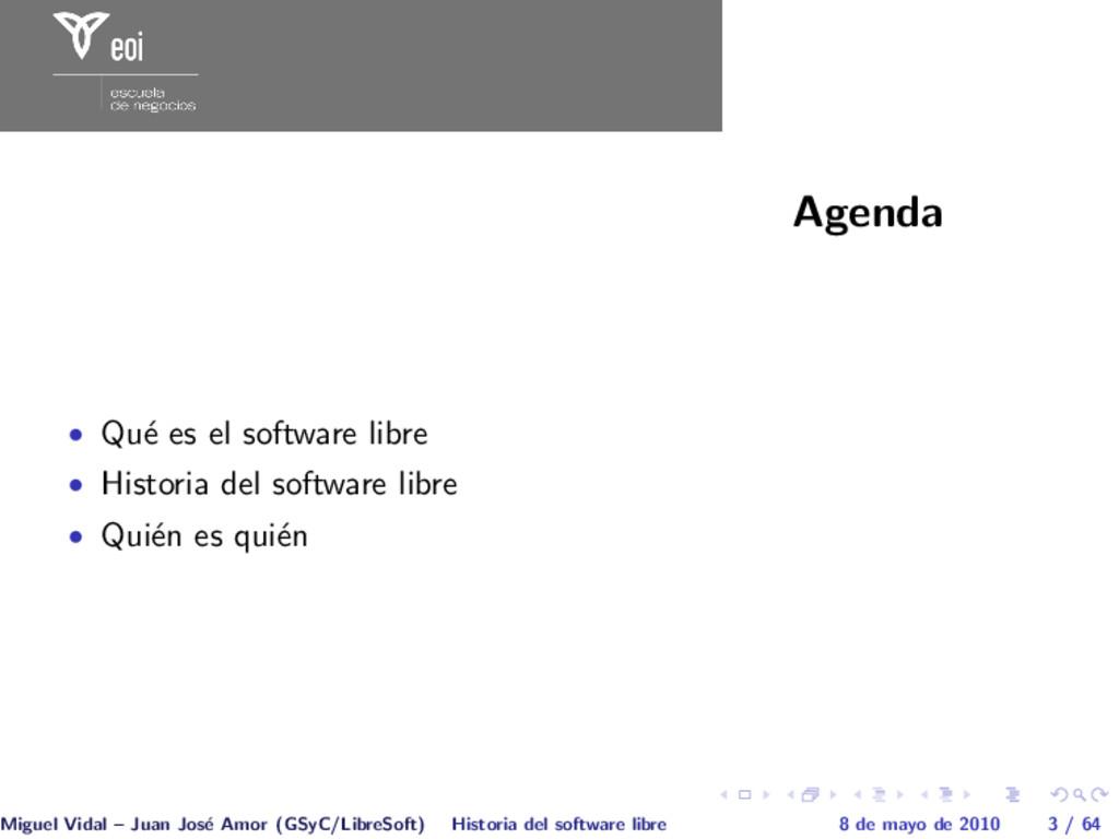 Agenda • Qu´ e es el software libre • Historia ...