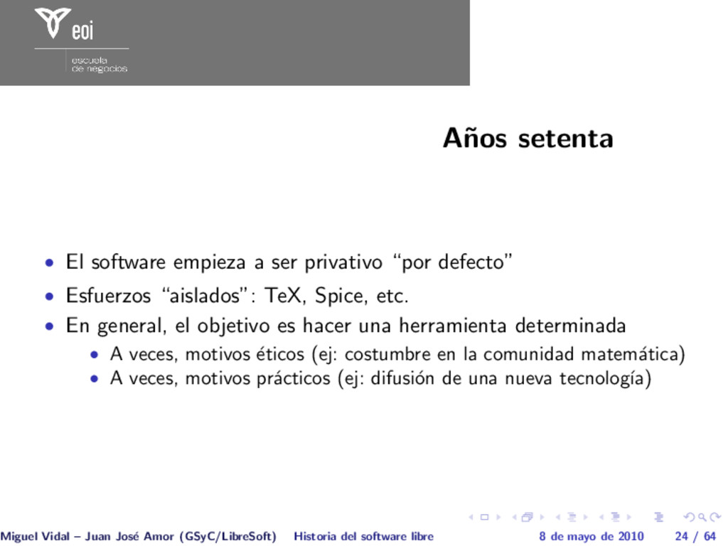 A˜ nos setenta • El software empieza a ser priv...