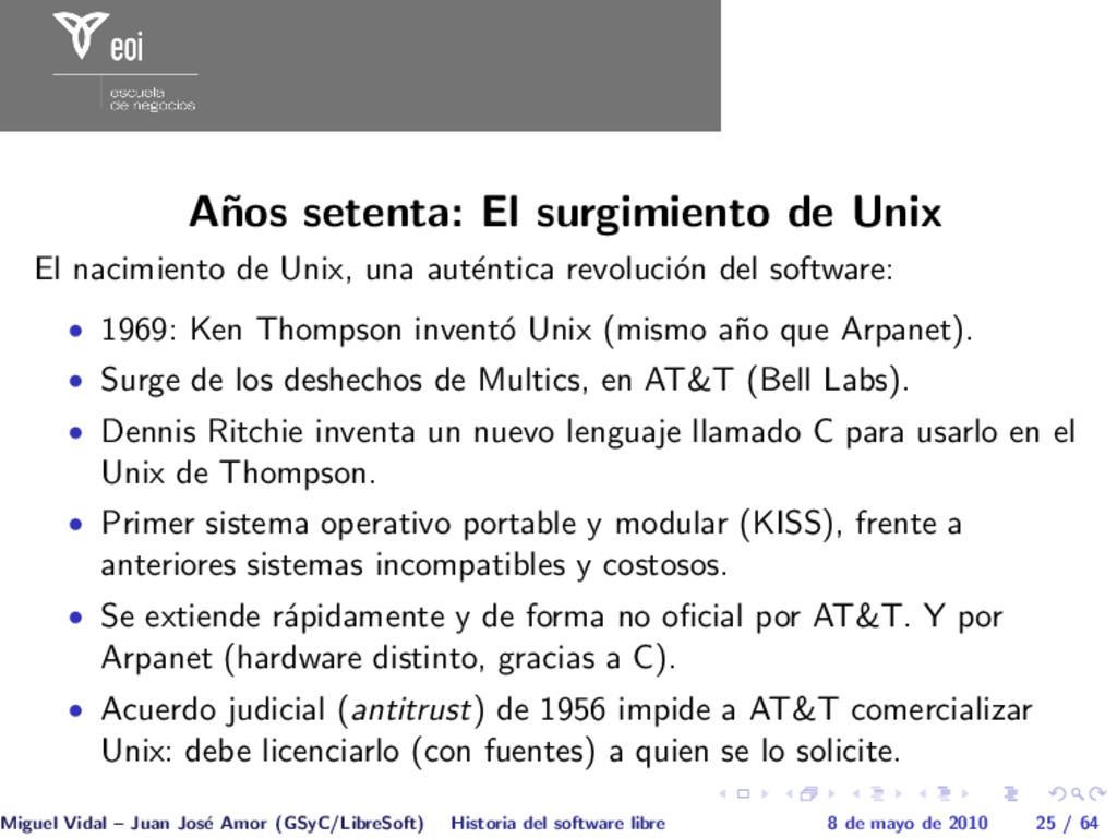 A˜ nos setenta: El surgimiento de Unix El nacim...
